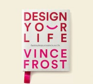 Vince Frost on how design principles apply to life and productivity