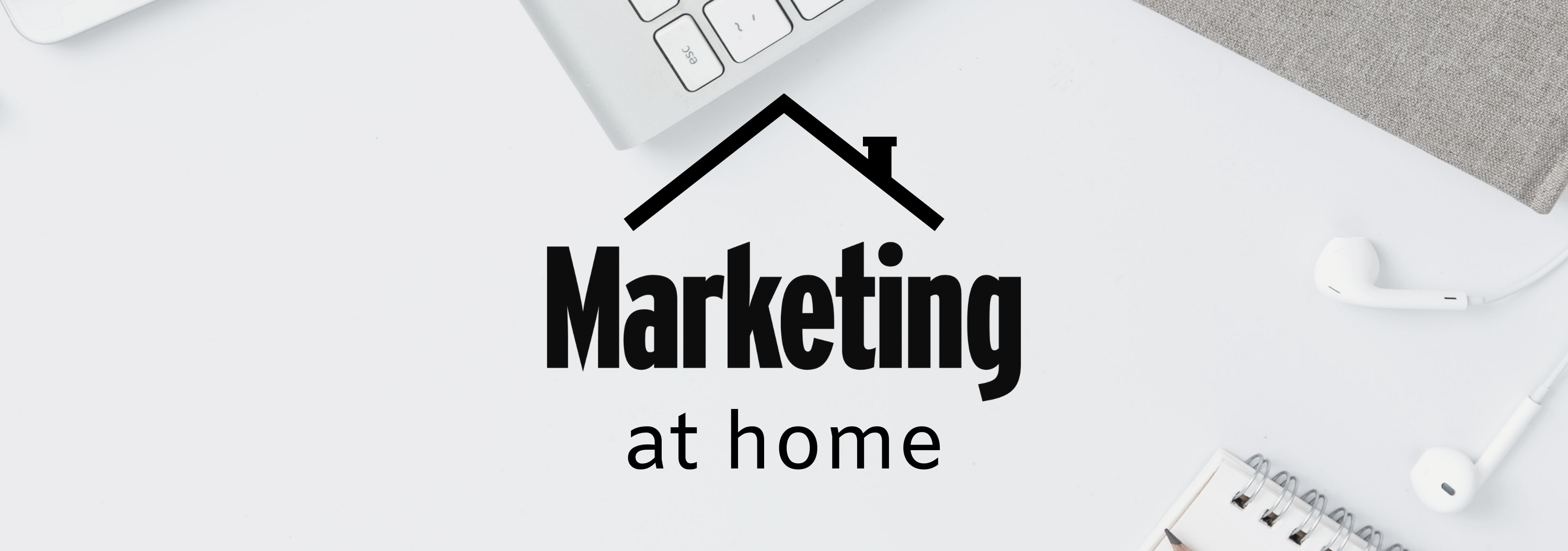 Marketing at home: new video series