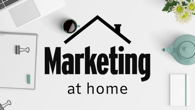 Part 2: Marketing at home