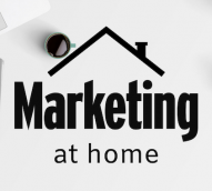 Part three: Marketing at home