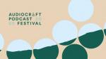 Audiocraft Podcast Festival