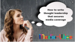 Webinar – How to write compelling thought leadership content for media placement