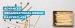 Advanced Organisational Design Masterclass