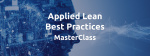 Applied Lean Best Practices MasterClass
