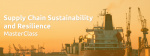 Supply Chain Sustainability and Resilience MasterClass