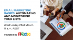 Email Marketing Basics Webinar: Automating and Monitoring Your Lists