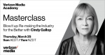 Verizon Media Academy Masterclass Webinar Episode One – Blow it up: Re-making the industry for the better with Cindy Gallop