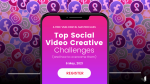 Masterclass: Top Social Video Creative Challenges and How To Overcome Them