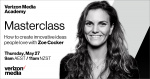 Verizon Media Academy Masterclass with Zoe Cocker: How to create innovative ideas people love